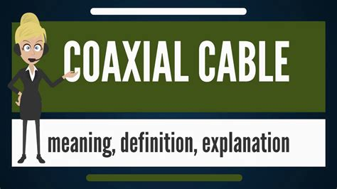 What is COAXIAL CABLE? What does COAXIAL CABLE mean